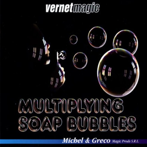 MULTIPYING SOAP BUBBLES, Michel & Greco (VERNET MAGIC)